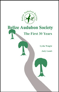 Belize Audubon Society: The First 30 Years